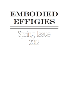 Embodied Effigies, Spring 2012 Cover